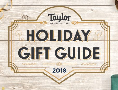 Taylor Guitar Holiday Gift Guide